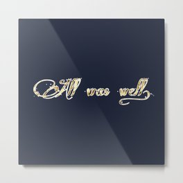 All was well Metal Print