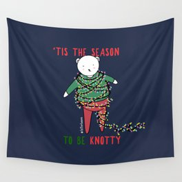 'Tis the season to be knotty Wall Tapestry