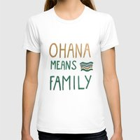 ohana T-shirts featuring Ohana means family by Astrid Froyen