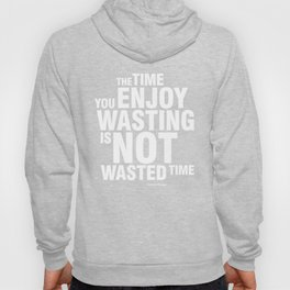 NOT WASTED TIME Hoody