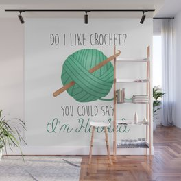 Do I Like Crochet? You Could Say I'm Hooked Wall Mural