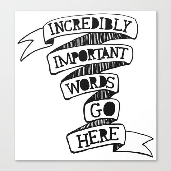 Important words Canvas Print