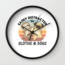 Easily Distracted By Sloths And Dogs Dog Sloth Wall Clock