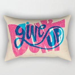 Don't Give Up! Rectangular Pillow