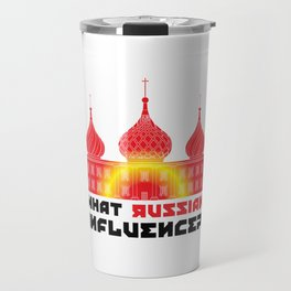 What Russian Influence? Travel Mug