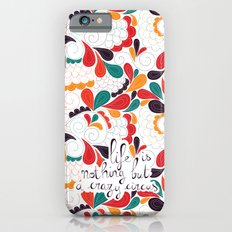 Life is nothing but a crazy circus Slim Case iPhone 6s