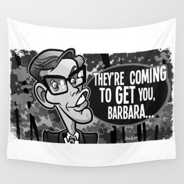 Coming to Get You Barbara Wall Tapestry