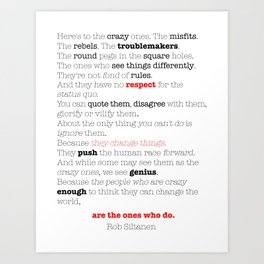 Here's to the crazy ones. Art Print