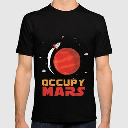 Occupy Mars Planets Galaxy Outerspace Rocketship Scientists Astronauts Gift T-shirt