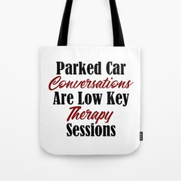 Funny Therapy Design Parked Car Conversations Shrink Meme Tote Bag