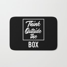 Think Outside the BOX | Art Saying Quotes Bath Mat