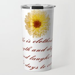 She Is Clothed With Strength And Dignity Proverbs 31:25 Travel Mug