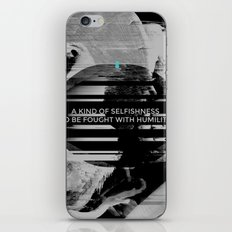A KIND OF SELFISHNESS iPhone Skin