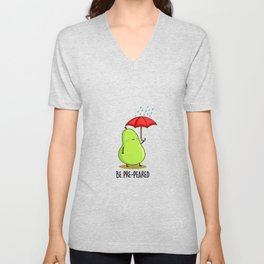 Be Pre-peared Cute Fruit Pear Pun Unisex V-Neck
