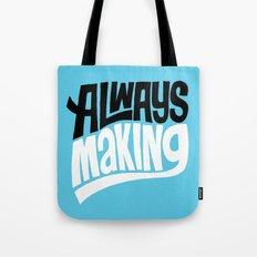 Always Making Tote Bag