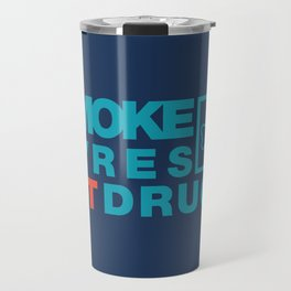 SMOKE TYRES NOT DRUGS v2 HQvector Travel Mug