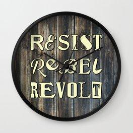 RESIST, REBEL, REVOLT Wall Clock