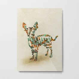 Chihuahua Typography Art / Watercolor Painting Metal Print