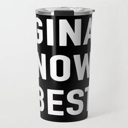 GINA KNOWS BEST Travel Mug
