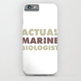 Marine Biology Gift Actual Marine Biologist iPhone Case