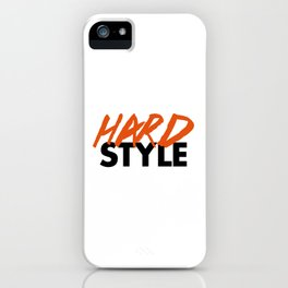 Dirty Hardstyle Rave Quote iPhone Case