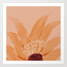 She Was Known For The Way She Loved Art Print