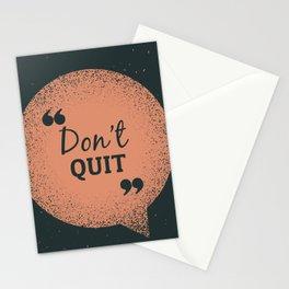 Don't Quit Stationery Cards