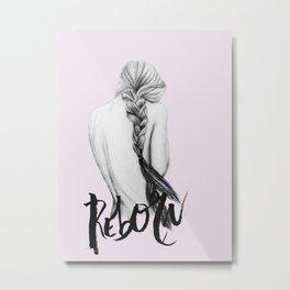 Reborn Metal Print