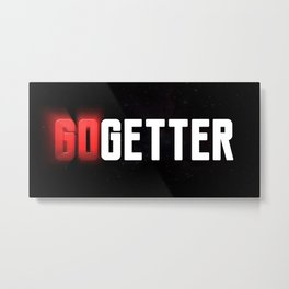 Become a Go Getter Metal Print
