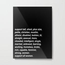 Support all Women (black) Metal Print