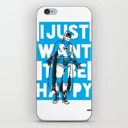 I Just Want To Be Happy iPhone Skin