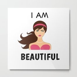 I AM BEAUTIFUL Metal Print