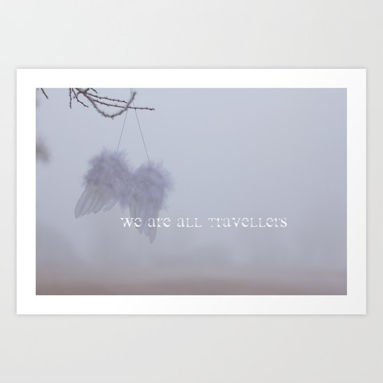WE ARE ALL TRAVELLERS Art Print