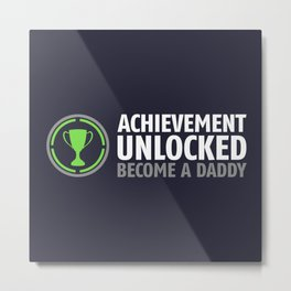 Achievement Unlocked - Become A Daddy Shirt Metal Print