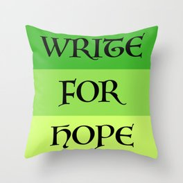 WRITE FOR HOPE Throw Pillow