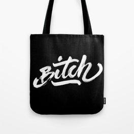 Bitch! Tote Bag