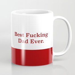 best fucking dad ever funny fathers day gift dad mug Coffee Mug