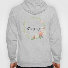 Wreath You are Amazing. Pink flowers Hoody