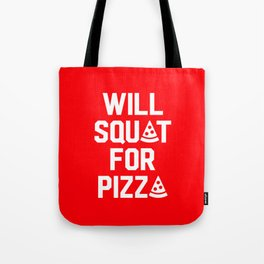 Will Squat For Pizza Tote Bag