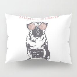 Hustle Pug Pillow Sham