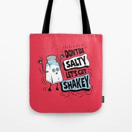 Don't be Salty Let's Get Shakey - Salt Shaker Tote Bag