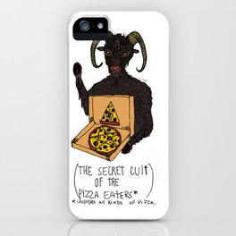 THE SECRET CULT OF THE PIZZA EATERS iPhone Case