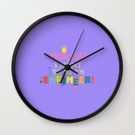 Princess- I want to be an Engnineer T-Shirt D2yb2 Wall Clock