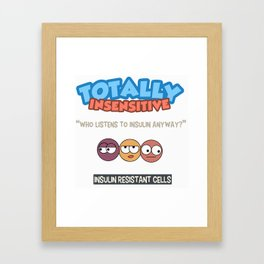 JustCellyThings - Totally Insensitive  Framed Art Print