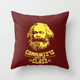 Communists Have No Class Throw Pillow