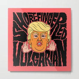 Short-Fingered Vulgarian Metal Print