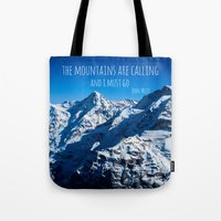 the mountains are calling Tote Bags featuring The Mountains are Calling by Michelle McConnell