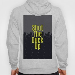 Shut the Duck Up! Typography on Cute Duckies Hoody