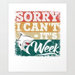 Sharks Week - Sorry I can't for Shark Lover Art Print