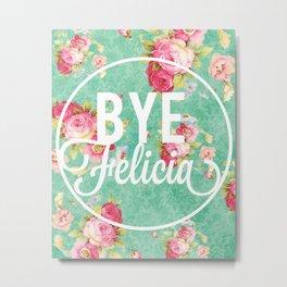 Bye Felicia Vintage Floral Print Metal Print